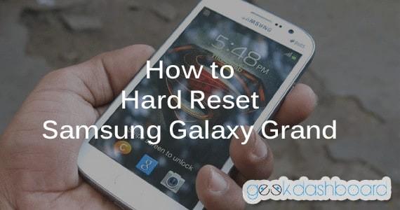 Hard Reset Samsung Galaxy Grand