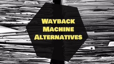 List of Wayback Machine Alternatives are shown below