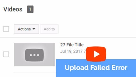upload failed error in YouTube