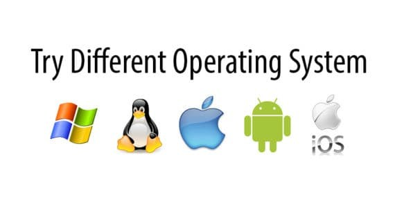 try different operating system