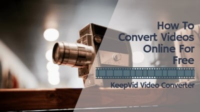 Convert videos online with KeepVid Video Converter
