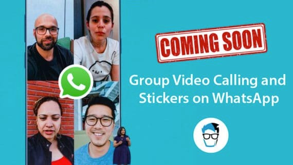 WhatsApp will soon get group video calling and stickers feature