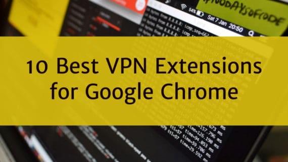 Best VPN Extensions for Chrome