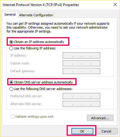 "Select ""Obtain an IP address automatically"" and ""Obtain DNS server address automatically"""