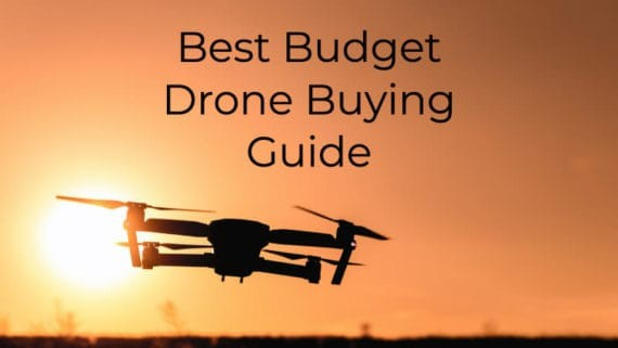 budget drone buying guide