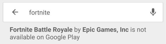 Fortnite is not available on Google Play