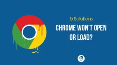 Google Chrome won't open or load solutions