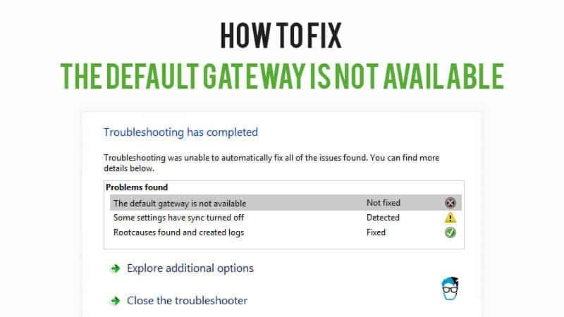 How to fix The Default Gateway is Not Available error in Windows
