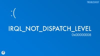 Troubleshooting Steps for IRQL_NOT_DISPATCH_LEVEL Error