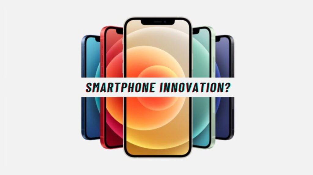 Smartphone innovation