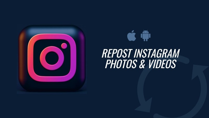 Repost Instagram Photos and Videos from Android/iOS