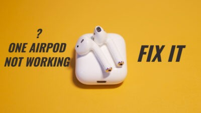 How to Fix if One AirPod is Not Working