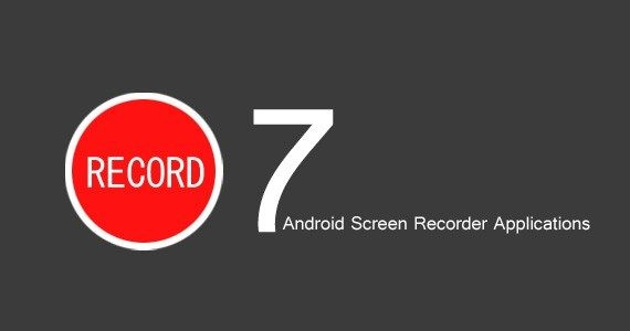 best android screen recorders