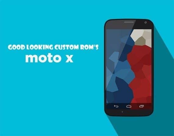 best custom ROMs for moto X