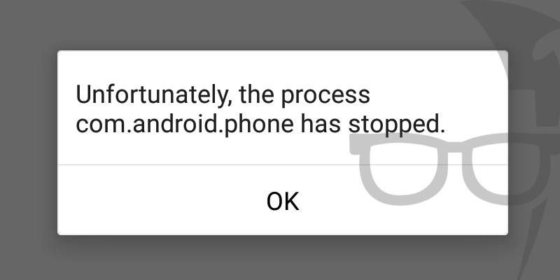 Fix unfortunately, the process com.android.phone has stopped error in Android
