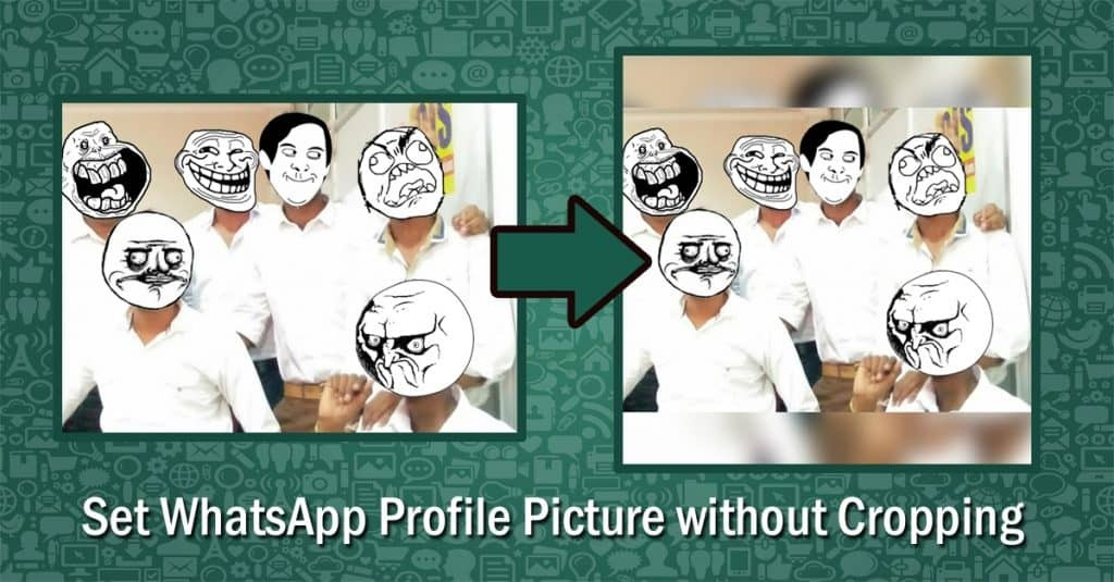 how to set whatsapp profile pic without cropping